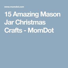 15 Amazing Mason Jar Christmas Crafts - MomDot