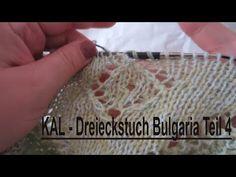 KAL 2017 - Dreieckstuch Bulgaria Teil 4 - YouTube