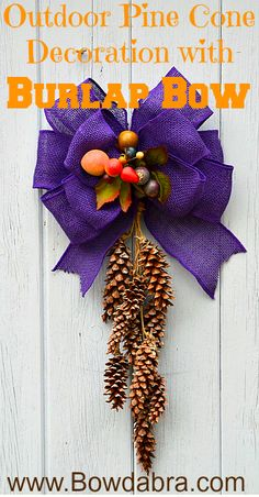 Outdoor Pine Cone Decoration with Burlap Bow