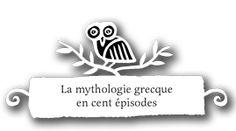 La mythologie grecque en cent épisodes