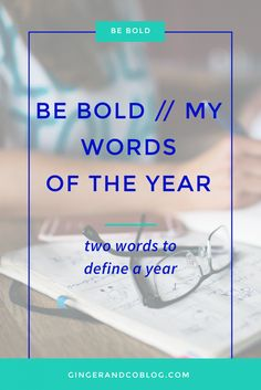 Be Bold in 2017 // Words of the Year
