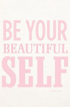 Be Your Beautiful Self Print