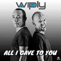 Wiply – All I Gave To You