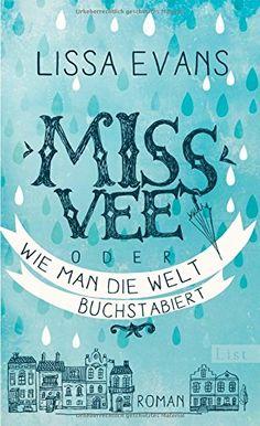Miss Vee oder wie man die Welt buchstabiert: Roman von Lissa Evans http://www.amazon.de/dp/3471351175/ref=cm_sw_r_pi_dp_riIwwb1ESA8HP