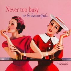 Never too busy to be beautiful. ♥