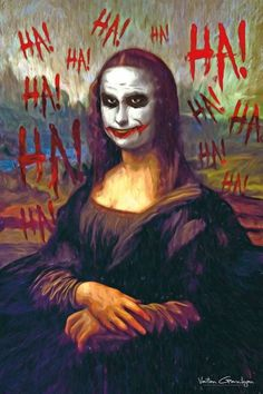 Mona Lisa Joker. Looks like Mona has evolved into madness.