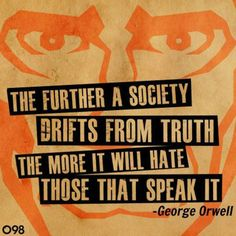 """The Further a Society Drifts"" George Orwell [600x600] - Imgur"