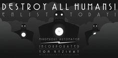 DESTROY ALL HUMANS by MurderousAutomaton.deviantart.com on @deviantART