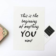 This is the beginning of anything you want.  _______________________________________  Download the FREE beautiful goal tracking inspirational quote calendar printable to help you reset, get back on track, and receive the most out of the second half