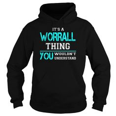 Its a WORRALL Thing You Wouldnt Understand - Last Name, Surname T-Shirt
