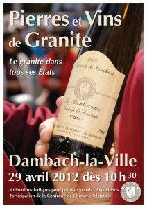 Pierres et vins de granite est une manifestation organisée par la Confrérie Vinique des Bienheureux du Frankstein de Dambach-la-Ville qui aura lieu le dimanche 29 avril 2012 à partir de 10h30. Cette nouvelle édition a pour titre « Le Granite dans tous ses états ».