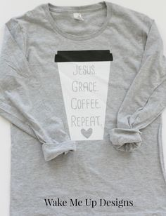 DETAILS:JESUS. GRACE. COFFEE. REPEAT. in a coffee to go mug. Cut: Anvil Ladies' Ringspun Long-Sleeve Heather Grey T-ShirtMaterial: 90/10 ringspun cotton/polyFit: Women's form fitting. Please size up for a more looser fit. Apparel is made with love and material is professionally heat pressed.THIS ITEM IS MADE TO ORDER! PLEASE ALLOW 2-3 WEEKS FOR THIS ITEM TO BE MADE, PACKAGED AND SHIPPED.  CARE INSTRUCTIONS (SENT WITH APPAREL}:Wash inside out with ...