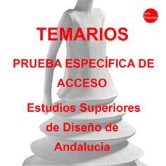 TEMARIOS. PRUEBA ESPECÍFICA ESTUDIOS SUPERIORES DISEÑO DE ANDALUCÍA Art School
