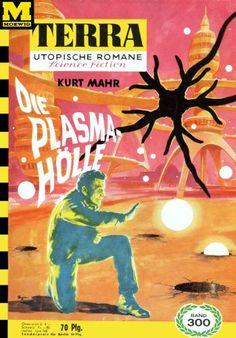 Terra SF 300 Die Plasma-H�lle   Kurt Mahr  Titelbild 1. Auflage:  Karl Stephan