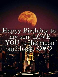 Happy Birthday Wiches : QUOTATION - Image : Birthday Quotes - Description birthday son love you to the moon and back Happy Birthday Wishes Nephew, Birthday Messages For Son, Nephew Birthday Quotes, Birthday Blessings, Birthday Wishes Cards, Happy Birthday Quotes, Happy Birthday Images, Birthday Greetings, Birthday Prayer For Son