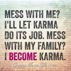 ...  karma is finally being placed in a situation where they finally understand, and learn a valuable life lesson. Description from pinterest.com. I searched for this on bing.com/images