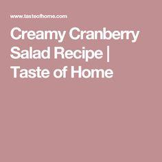 Creamy Cranberry Salad Recipe | Taste of Home