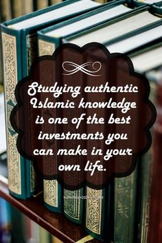 Studying authentic Islamic Knowledge is one of the best investments you can make in your own life. #Islam #Student