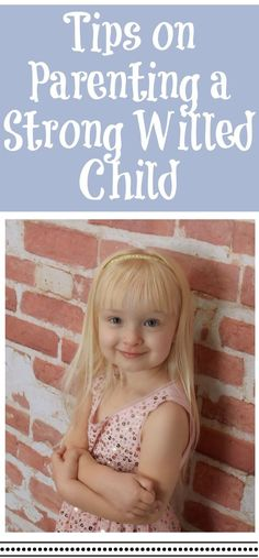 Tips on Parenting a Strong Willed Child, parenting a strong willed child, parenting tips for defiant children, a strong willed child, strong willed children, how to deal with a strong willed child #parentingtipsstrongwilledchild