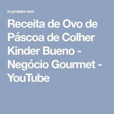 Receita de Ovo de Páscoa de Colher Kinder Bueno - Negócio Gourmet - YouTube