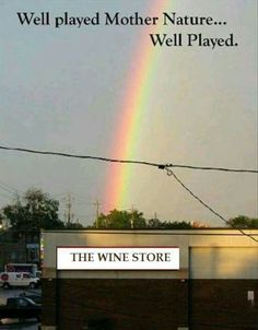 rainbow ends at roof of Beer Store ,well played Mother Nature, Well Played Indeed the pot of gold at end of rainbow May Beer Store, Liquor Store, Wine Quotes, Wine Sayings, Sassy Sayings, Marvel, Wine Time, Funny Photos, Funniest Photos