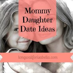 Ideas for special bonding time for mothers and daughters. Mother Daughter Dates is a post by Seattle area family blogger Long Wait For Isabella.