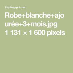 Robe+blanche+ajourée+3+mois.jpg 1131×1600 pixels