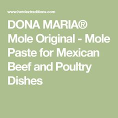 DONA MARIA® Mole Original - Mole Paste for Mexican Beef and Poultry Dishes