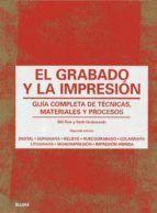 grabado y la impresion: guia completa de tecnicas, materiales y procesos-beth grabowski-bill flick-9788498018301