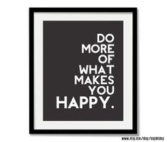 Do more of what makes you happy CUSTOM color Print 8x10 on Etsy, $8.50