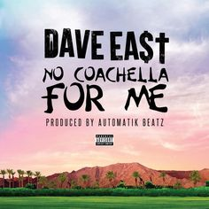 Dave East – No Coachella For Me