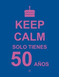 KEEP CALM, SOLO TIENES 50 AÑOS - VV.AA. - 9788490602447, comprar ...
