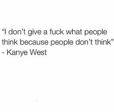 ''i dont give a fvck what people think because people don't think Bio Quotes, Sassy Quotes, Real Talk Quotes, Sarcastic Quotes, Fact Quotes, Tweet Quotes, Words Quotes, Inspirational Quotes, Qoutes