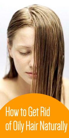 How to Get Rid of Oily Hair Naturally  #RemediesForOilyHair #OilyHair #HomeRemedies
