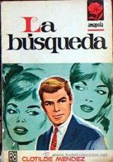 LA BUSQUEDA, CLOTILDE MENDEZ, BRUGUERA COLECCION AMAPOLA Nº 826 1967 JGD1