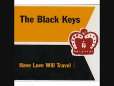 The Black Keys - Have Love Will Travel (The Sonics)
