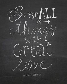 Do all things with great love - Mother Theresa Quote
