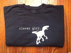 Clever Girl  Jurassic Era Inspired T-Shirt by LittleBoyLukeDesigns