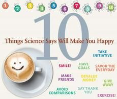 10 Things Science Says Will Make You Happy... via Psychology Today