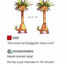 How does an Exeggutor wear a tie? % retrogamingmg Needs answer asap He has ajob interview in 10 minutes - iFunny :) Pokemon Comics, Pokemon Memes, Pokemon Funny, Pokemon Go, Baguio, Pokemon Tumblr, Funny Memes, Jokes, Hilarious