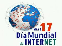 17 Mayo : Día Mundial de Internet / May 17: World Internet Day