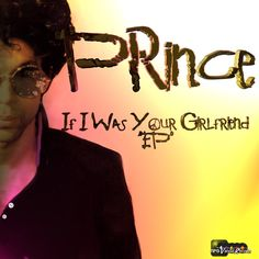 Prince - If I Was Your Girlfriend EP