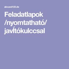 Feladatlapok /nyomtatható/ javÍtókulccsal Dysgraphia, Dyslexia, Mathematics, Teacher, Education, Learning, School, Kids, Math
