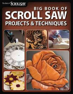 Big Book of Scroll Saw Woodworking: More Than 60 Projects and Techniques for Fretwork, Intarsia & Other Scroll Saw Crafts (The Best of Woodworking & Crafts Magazine)