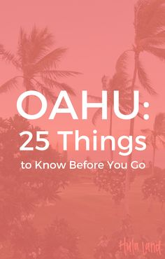 25 things to know before you go to Oahu