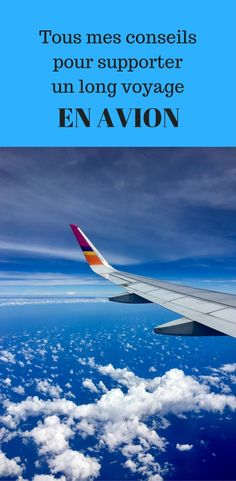 Tous mes conseils pour (supporter) un (long) voyage en avion Comfort, relaxation and health . All my tips for surviving a long-haul trip Travel Advice, Travel Tips, Travel Packing, Travel Ideas, Student Travel, Philippines Travel, Europe Destinations, Road Trip Usa, Travel And Tourism