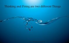 Thinking and Doing are two different Things.- Quotes on Action  http://malenadugroup.blogspot.in/2015/09/Beach-wallpaper-quotes.html  #QuotesOfTheDay #sayings #quotation #inspirationalquotes #quotes #today #Beach