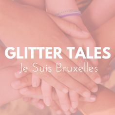 Glitter Tales, Je Suis Bruxelles | Navigating the world today as a young adult with the weight of it on your shoulders.