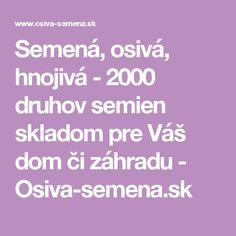 Semená, osivá, hnojivá - 2000 druhov semien skladom pre Váš dom či záhradu - Osiva-semena.sk