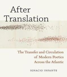 After Translation: The Transfer And Circulation Of Modern Poetics Across The Atlantic PDF